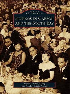 Filipinos in Carson and the South Bay (eBook, ePUB) - Ibanez, Florante Peter