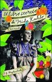 El libro secreto de Frida Kahlo (eBook, ePUB)