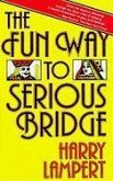 The Fun Way to Serious Bridge (eBook, ePUB)