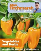 Alan Titchmarsh How to Garden: Vegetables and Herbs (eBook, ePUB)