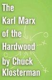 The Karl Marx of the Hardwood (eBook, ePUB)
