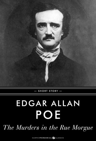edgar allen poes the murders in &#x0093the murders in the rue morgue&#x0094 by edgar allan poe edgar allan poe (1809-49) was born in baltimore, where in the 1830s he began an unsettled career in magazine editing and writing.
