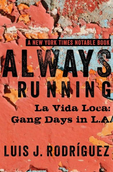 always running luis rodriguez Luis rodriguez grew up in south los angeles in the 1960s as a teenager, he  was active in the lomas gang, one of the largest latino gangs in los angeles.