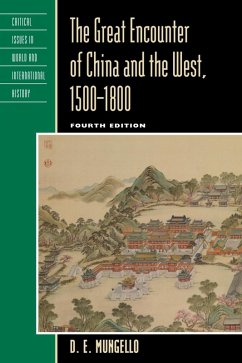 The Great Encounter of China and the West, 1500-1800 (eBook, ePUB) - Mungello, D. E.