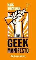 The Geek Manifesto (eBook, ePUB) - Henderson, Mark