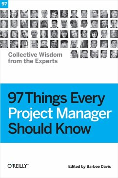 97 Things Every Project Manager Should Know (eBook, ePUB) - Davis, Barbee