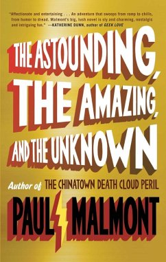 The Astounding, the Amazing, and the Unknown (eBook, ePUB) - Malmont, Paul