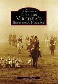 Northern Virginia's Equestrian Heritage (eBook, ePUB)