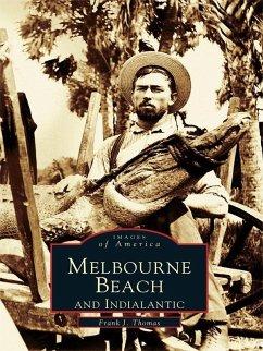 Melbourne Beach and Indialantic (eBook, ePUB) - Thomas, Frank J.