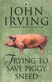 Trying To Save Piggy Sneed (eBook, ePUB)