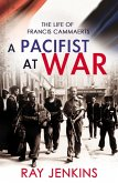 A Pacifist At War (eBook, ePUB)
