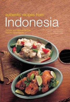 Authentic Recipes from Indonesia (eBook, ePUB) - Holzen, Heinz Von; Arsana, Lother