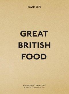 Canteen: Great British Food (eBook, ePUB) - Lake, Dominic; Clayton-Malone, Patrick; Titcombe, Cass