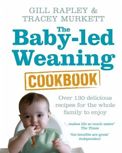 The Baby-led Weaning Cookbook (eBook, ePUB) - Rapley, Gill; Murkett, Tracey