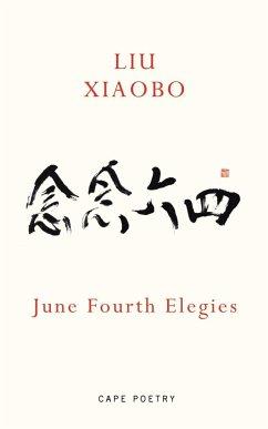 June Fourth Elegies (eBook, ePUB) - Xiaobo, Liu