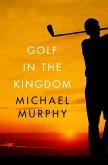 Golf in the Kingdom (eBook, ePUB)