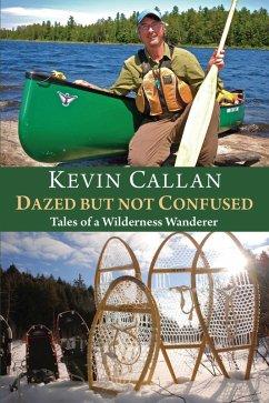 Dazed but Not Confused (eBook, ePUB) - Callan, Kevin