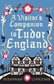 A Visitor's Companion to Tudor England (eBook, ePUB)