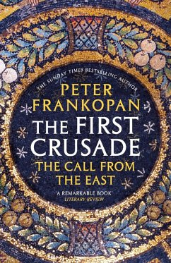 The First Crusade (eBook, ePUB) - Frankopan, Peter