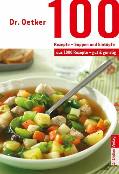 dr oetker 100 rezepte suppen und eint pfe ebook epub von dr oetker portofrei bei b. Black Bedroom Furniture Sets. Home Design Ideas