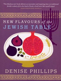 New Flavours of the Jewish Table (eBook, ePUB) - Phillips, Denise