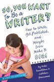 So, You Want to Be a Writer? (eBook, ePUB)