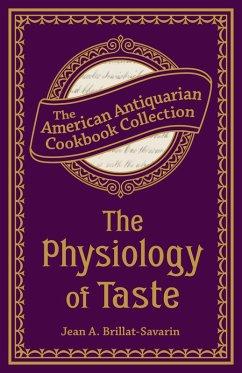 The Physiology of Taste (eBook, ePUB) - Brillat-Savarin, Jean Anthelme