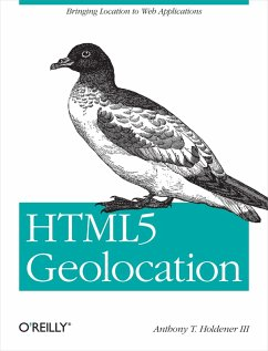 HTML5 Geolocation (eBook, ePUB) - Iii, Anthony T. Holdener