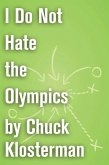 I Do Not Hate the Olympics (eBook, ePUB)