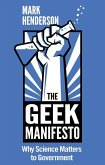 The Geek Manifesto: Why Science Matters to Government (mini ebook) (eBook, ePUB)