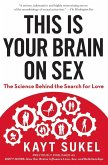 This Is Your Brain On Sex (eBook, ePUB)