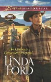 The Cowboy's Convenient Proposal (Mills & Boon Love Inspired Historical) (Cowboys of Eden Valley, Book 3) (eBook, ePUB)