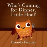 Who's Coming for Dinner, Little Hoo? (eBook, ePUB)