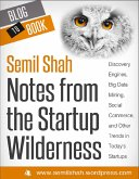 Notes from the Startup Wilderness: Discovery Engines, Big Data Mining, Social Commerce, and Other Trends in Today's Startups (eBook, ePUB)
