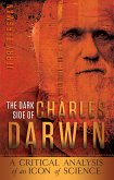 The Dark Side of Charles Darwin (eBook, ePUB)