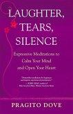 Laughter, Tears, Silence (eBook, ePUB)