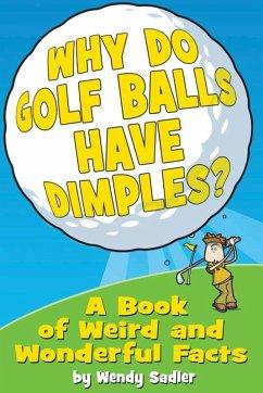 Why Do Golf Balls Have Dimples? (eBook, ePUB) - Sadler, Wendy