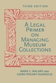 A Legal Primer on Managing Museum Collections, Third Edition (eBook, ePUB)