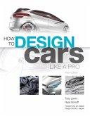 How to Design Cars Like a Pro (eBook, ePUB)