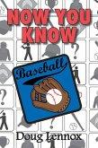 Now You Know Baseball (eBook, ePUB)