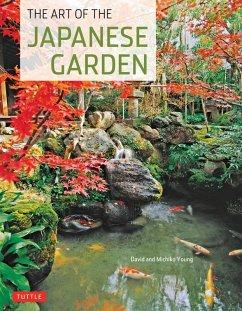 The Art of the Japanese Garden (eBook, ePUB) - Young, David; Young, Michiko