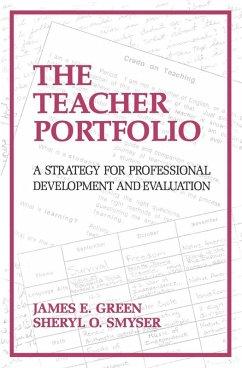 The Teacher Portfolio (eBook, ePUB) - Green, James; Smyser, Sheryl O'Sullivan