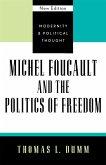 Michel Foucault and the Politics of Freedom (eBook, ePUB)