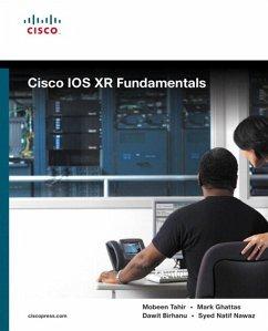Cisco IOS XR Fundamentals (eBook, PDF) - Tahir, Mobeen; Ghattas, Mark; Birhanu, Dawit; Nawaz, Syed Natif