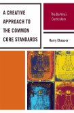 A Creative Approach to the Common Core Standards (eBook, ePUB)