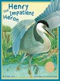 Henry the Impatient Heron (eBook, PDF)