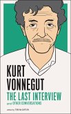 Kurt Vonnegut: The Last Interview (eBook, ePUB)