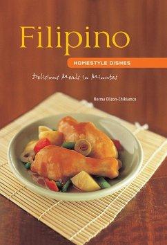 Filipino Homestyle Dishes (eBook, ePUB) - Olizon-Chikiamco, Norma