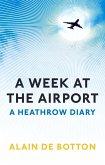 A Week at the Airport (eBook, ePUB)