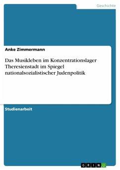 Das Musikleben im Konzentrationslager Theresienstadt im Spiegel nationalsozialistischer Judenpolitik (eBook, ePUB)